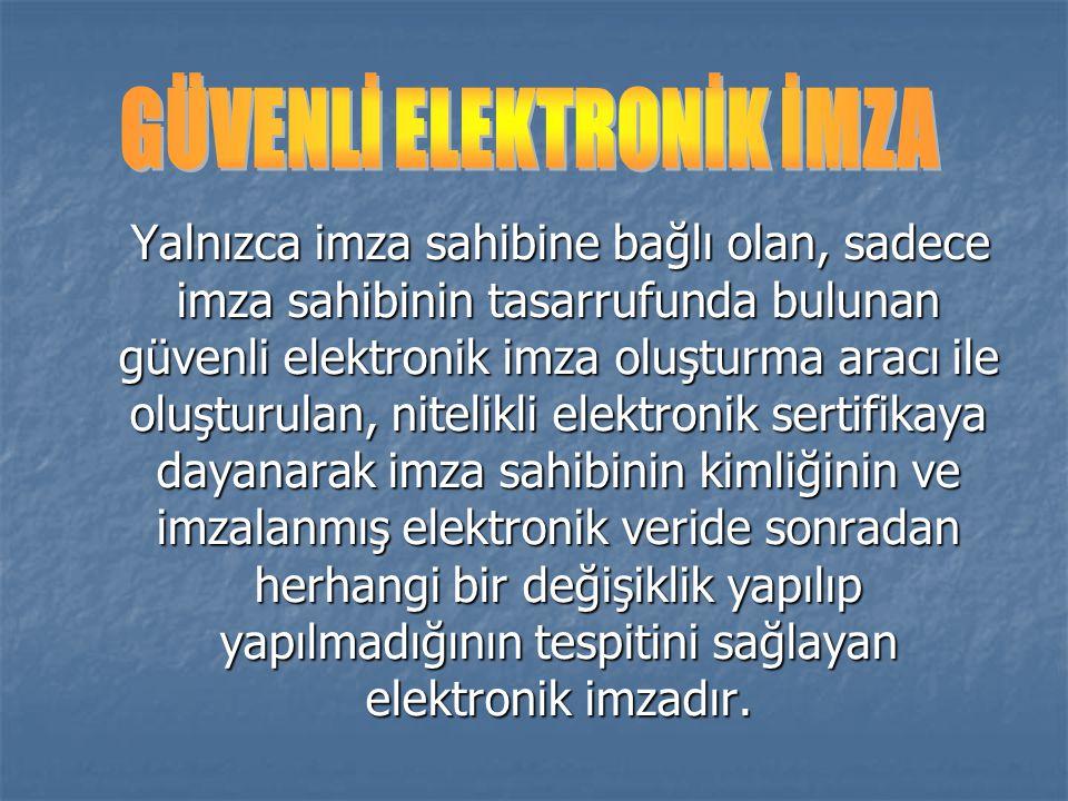Yalnızca imza sahibine bağlı olan, sadece imza sahibinin tasarrufunda bulunan güvenli elektronik imza oluşturma aracı ile oluşturulan, nitelikli elekt