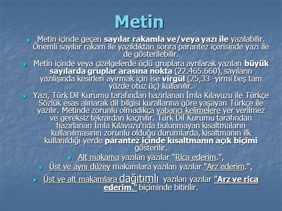 Metin Metin içinde geçen sayılar rakamla ve/veya yazı ile yazılabilir. Önemli sayılar rakam ile yazıldıktan sonra parantez içerisinde yazı ile de göst