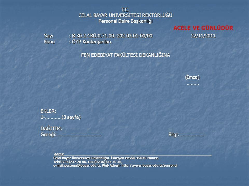 T.C. CELAL BAYAR ÜNİVERSİTESİ REKTÖRLÜĞÜ Personel Daire Başkanlığı Sayı: B.30.2.CBÜ.0.71.00.-202.03.01-00/00 22/11/2011 Konu: ÖYP Kontenjanları. FEN E