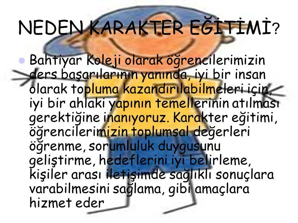 NEDEN KARAKTER EĞİTİMİ .
