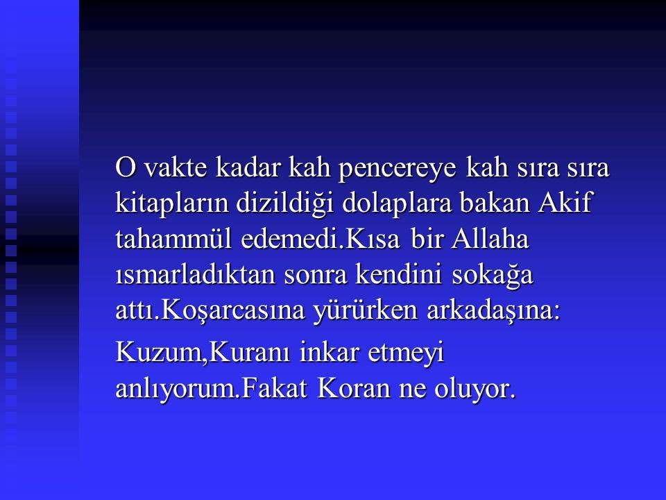 AKİF İLE AHMET ŞUAYP Sultan Hamit zamanında Şevki Hocanın evini ziyaret ettiği bir gündü.Ahmet Şuaypda orada idi.Sohbet esnasında söz Kuran hakkında f