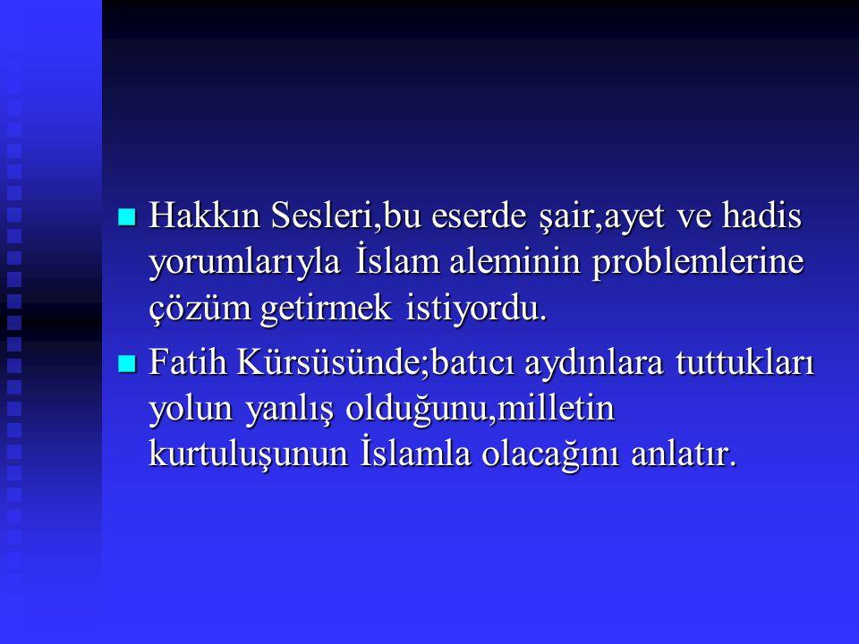 ESERLERİ n Safahat,bu şiirlerinin konusu genellikle tarihten ve sosyal hayattan alınmadır. n Süleymaniye Kürsüsünde Balkan Harbinin toplum üzerindeki