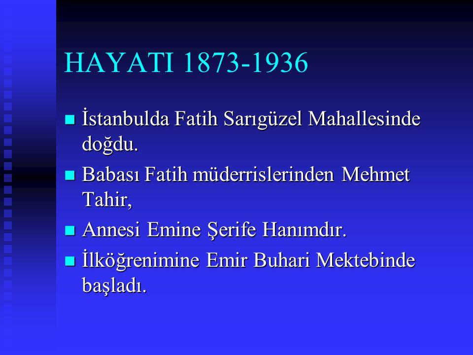 MEHMET AKİF ERSOY HAYATI,ŞAHSİYETİ,ESERLERİ