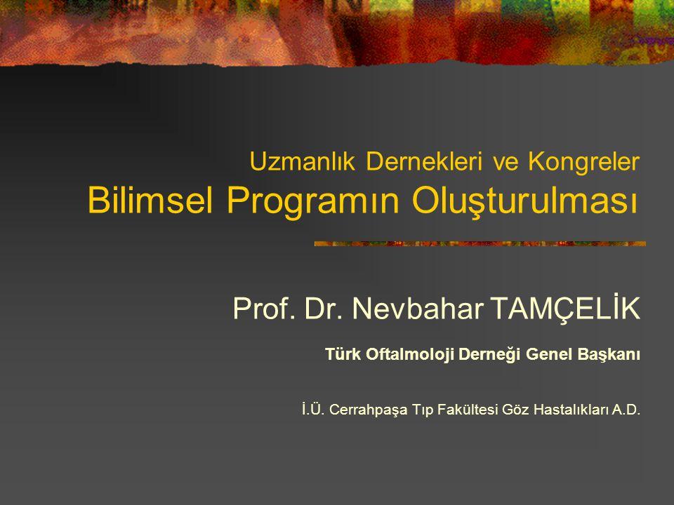 Uzmanlık Dernekleri ve Kongreler Bilimsel Programın Oluşturulması Prof.