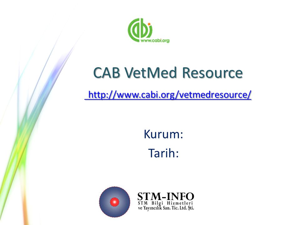 CAB VetMed Resource http://www.cabi.org/vetmedresource/ http://www.cabi.org/vetmedresource/ http://www.cabi.org/vetmedresource/ Kurum: Tarih: