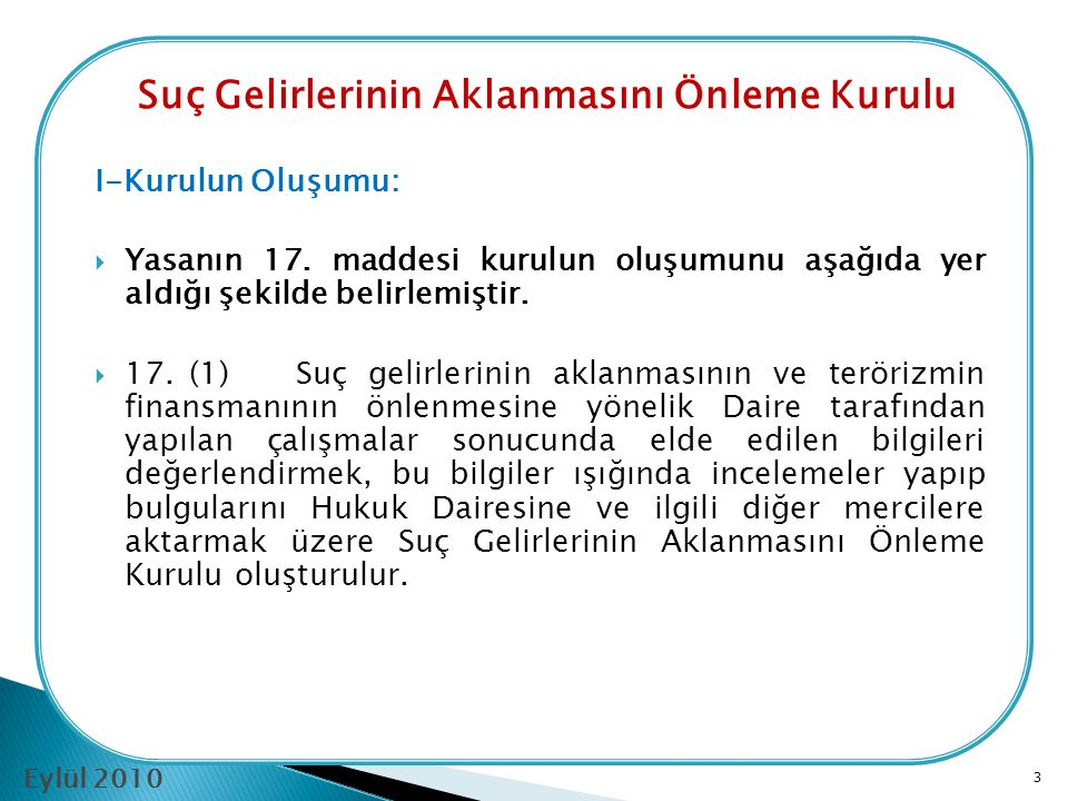  4/2008 Sayılı Suç Gelirlerinin Aklanmasının Önlenmesi Yasasının 17. maddesi Suç Gelirlerinin Aklanmasını Önleme Kurulunun oluşumunu, görev ve yetkil