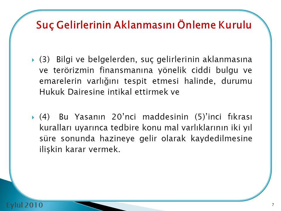Suç Gelirlerinin Aklanmasını Önleme Kurulu Eylül 2010 II-Kurulun Görev ve Yetkileri  Yasanın 18. maddesi Kurulun görev ve yetkilerini aşağıda belirti