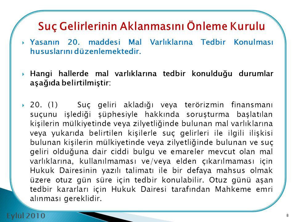 Suç Gelirlerinin Aklanmasını Önleme Kurulu Eylül 2010  (3)Bilgi ve belgelerden, suç gelirlerinin aklanmasına ve terörizmin finansmanına yönelik ciddi