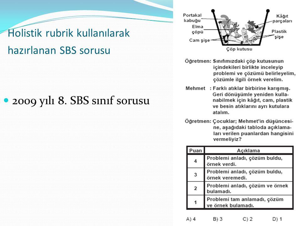 30 Holistik rubrik kullanılarak hazırlanan SBS sorusu 2009 yılı 8. SBS sınıf sorusu