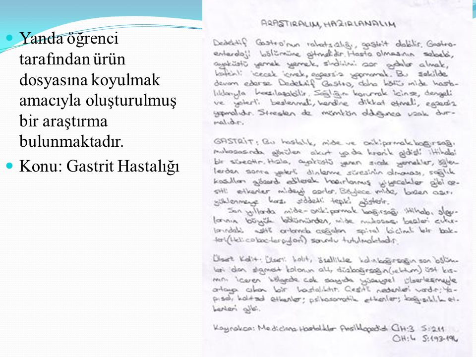 41 Yanda öğrenci tarafından ürün dosyasına koyulmak amacıyla oluşturulmuş bir araştırma bulunmaktadır. Konu: Gastrit Hastalığı