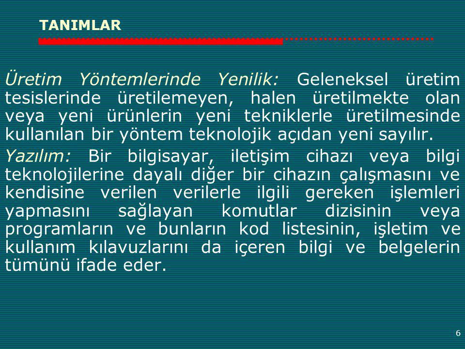 7 AR-GE FAALİYELERİ NELERDEN OLUŞMAKTADIR.