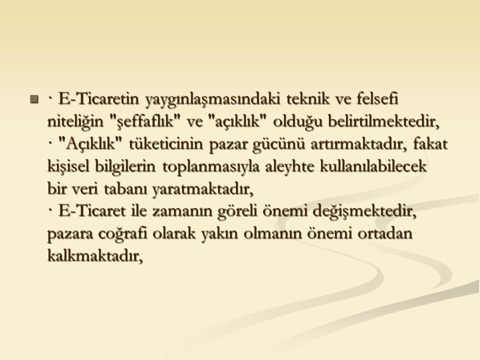 · E-Ticaretin yaygınlaşmasındaki teknik ve felsefi niteliğin