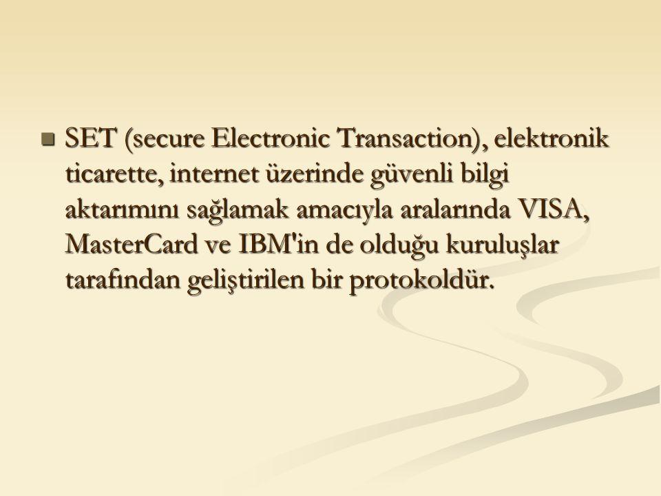 SET (secure Electronic Transaction), elektronik ticarette, internet üzerinde güvenli bilgi aktarımını sağlamak amacıyla aralarında VISA, MasterCard ve