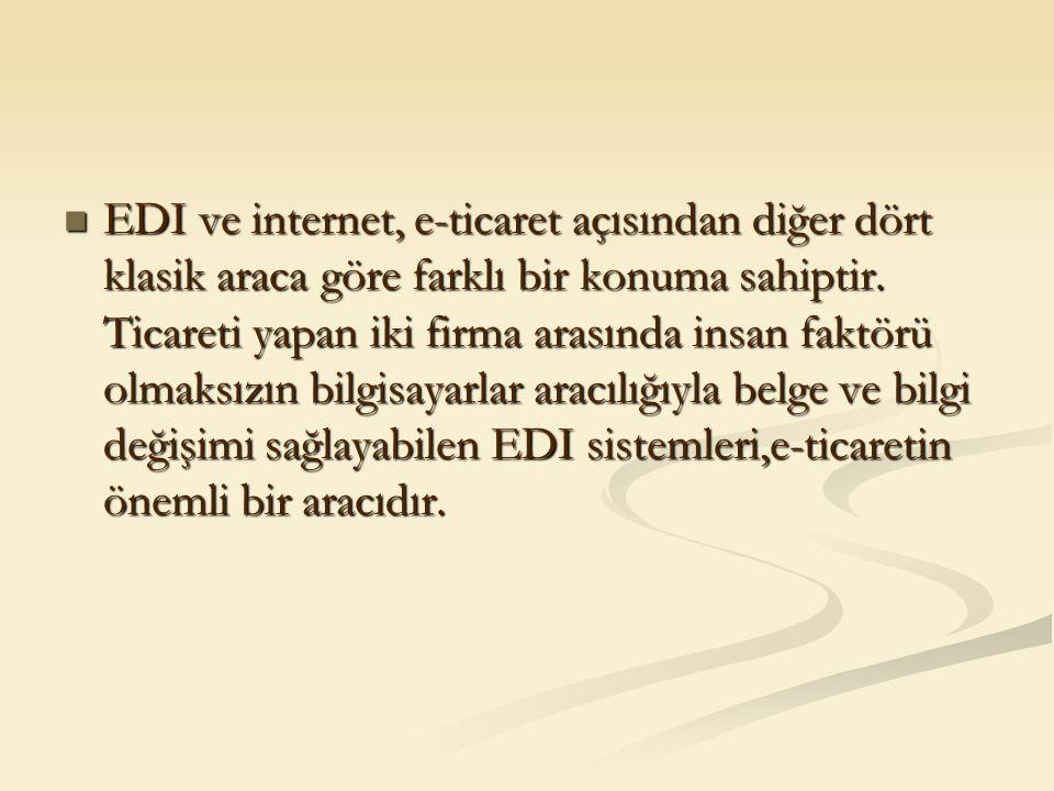 EDI ve internet, e-ticaret açısından diğer dört klasik araca göre farklı bir konuma sahiptir. Ticareti yapan iki firma arasında insan faktörü olmaksız