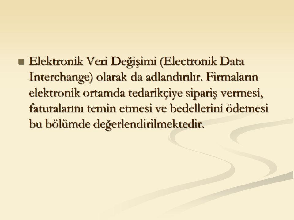 Elektronik Veri Değişimi (Electronik Data Interchange) olarak da adlandırılır. Firmaların elektronik ortamda tedarikçiye sipariş vermesi, faturalarını