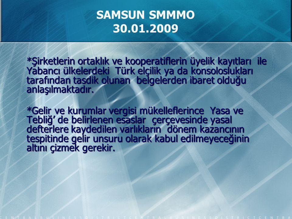 *Şirketlerin ortaklık ve kooperatiflerin üyelik kayıtları ile Yabancı ülkelerdeki Türk elçilik ya da konsoloslukları tarafından tasdik olunan belgelerden ibaret olduğu anlaşılmaktadır.