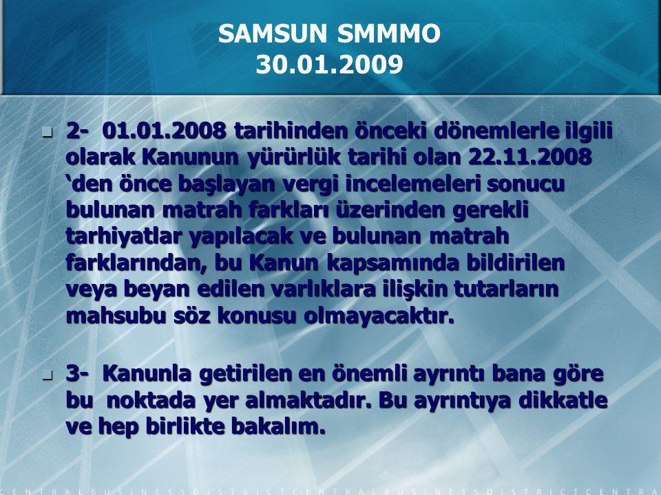 2- 01.01.2008 tarihinden önceki dönemlerle ilgili olarak Kanunun yürürlük tarihi olan 22.11.2008 'den önce başlayan vergi incelemeleri sonucu bulunan