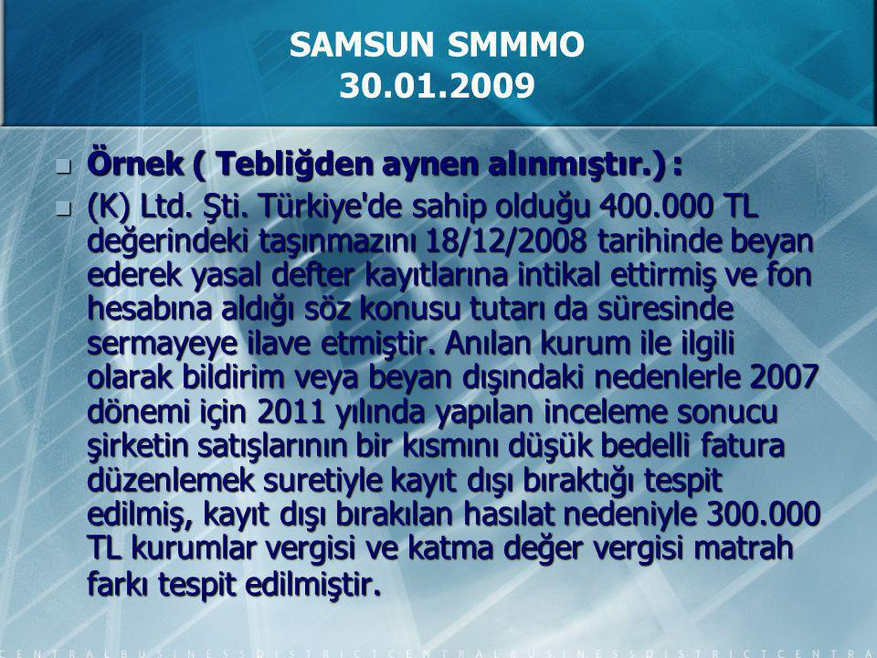 Örnek ( Tebliğden aynen alınmıştır.) : Örnek ( Tebliğden aynen alınmıştır.) : (K) Ltd. Şti. Türkiye'de sahip olduğu 400.000 TL değerindeki taşınmazını