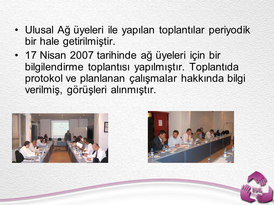 Ulusal Ağ üyeleri ile yapılan toplantılar periyodik bir hale getirilmiştir. 17 Nisan 2007 tarihinde ağ üyeleri için bir bilgilendirme toplantısı yapıl