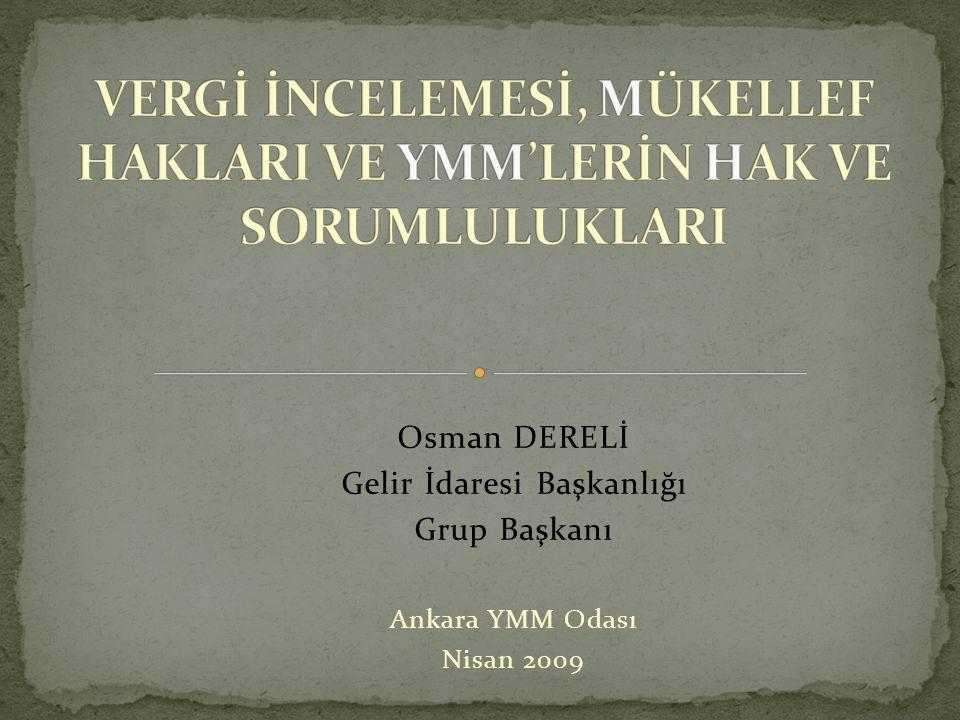 Osman DERELİ Gelir İdaresi Başkanlığı Grup Başkanı Ankara YMM Odası Nisan 2009