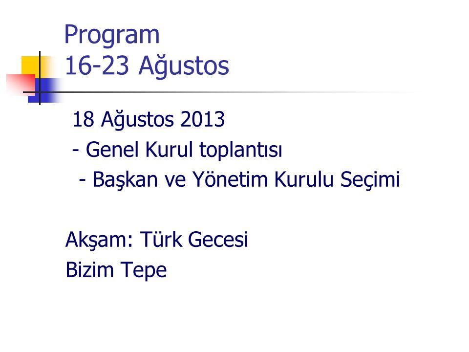 Program 16-23 Ağustos 19 Ağustos 2013 Panel ve Seminerler ve Çalıştaylar 1.