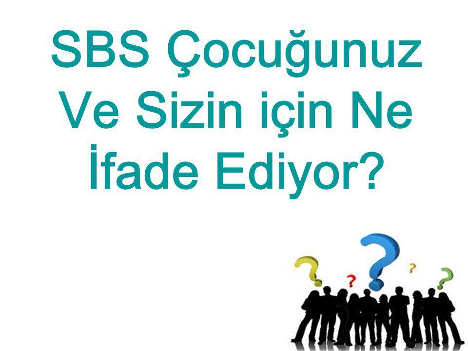 SBS Çocuğunuz Ve Sizin için Ne İfade Ediyor?