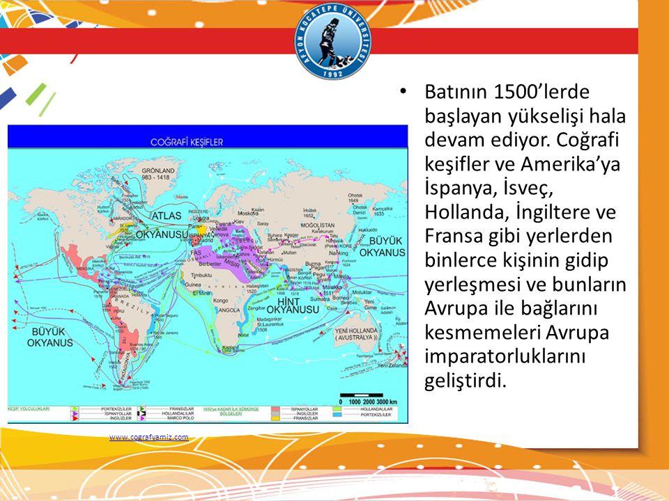 Batının 1500'lerde başlayan yükselişi hala devam ediyor. Coğrafi keşifler ve Amerika'ya İspanya, İsveç, Hollanda, İngiltere ve Fransa gibi yerlerden b