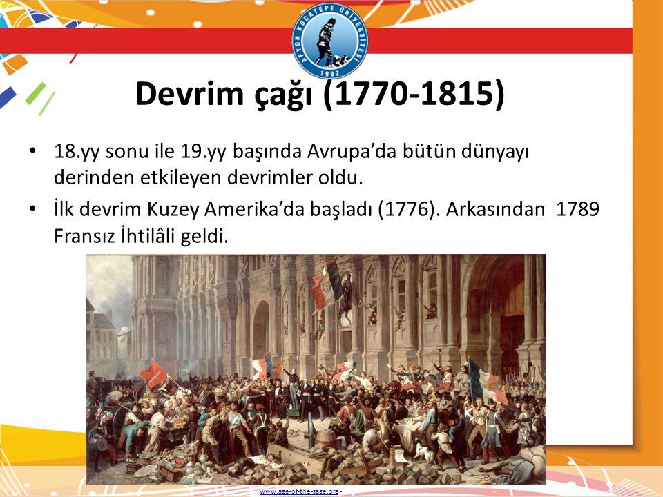 Devrim çağı (1770-1815) 18.yy sonu ile 19.yy başında Avrupa'da bütün dünyayı derinden etkileyen devrimler oldu.