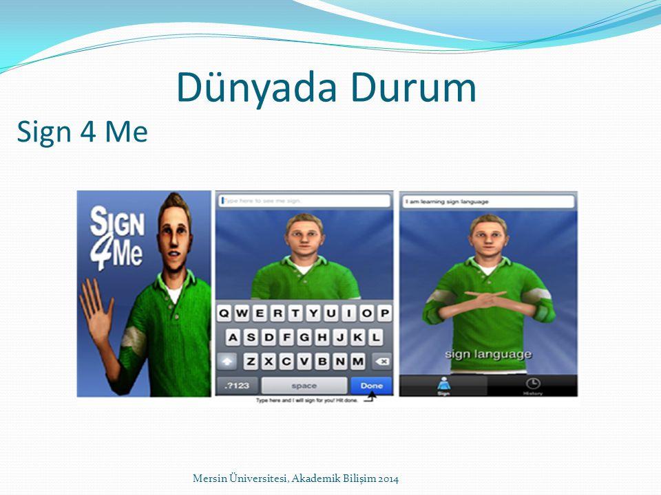 Sign 4 Me Mersin Üniversitesi, Akademik Bilişim 2014 Dünyada Durum