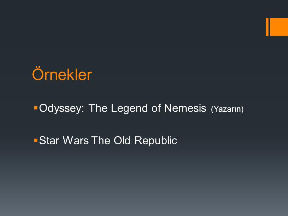 Örnekler  Odyssey: The Legend of Nemesis (Yazarın)  Star Wars The Old Republic