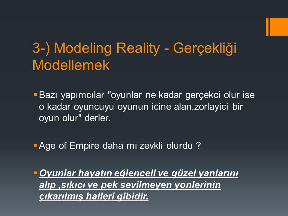 3-) Modeling Reality - Gerçekliği Modellemek  Bazı yapımcılar