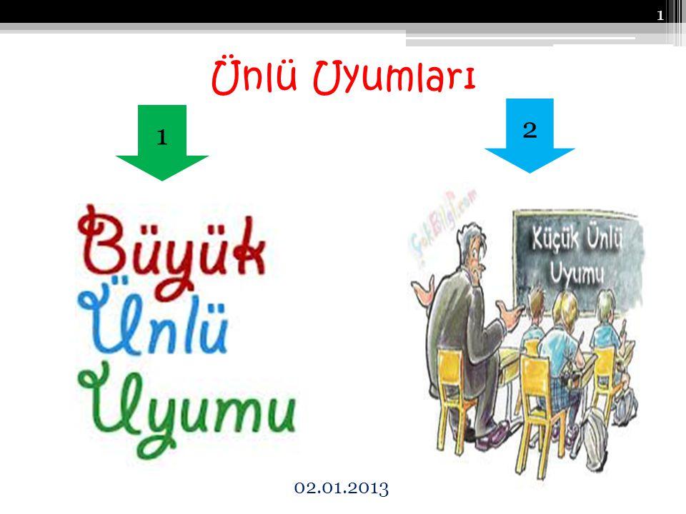 Ünlü Uyumları 1 2 1 02.01.2013