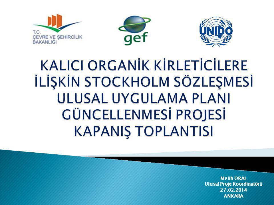Melih ORAL Ulusal Proje Koordinatörü 27.02.2014 ANKARA