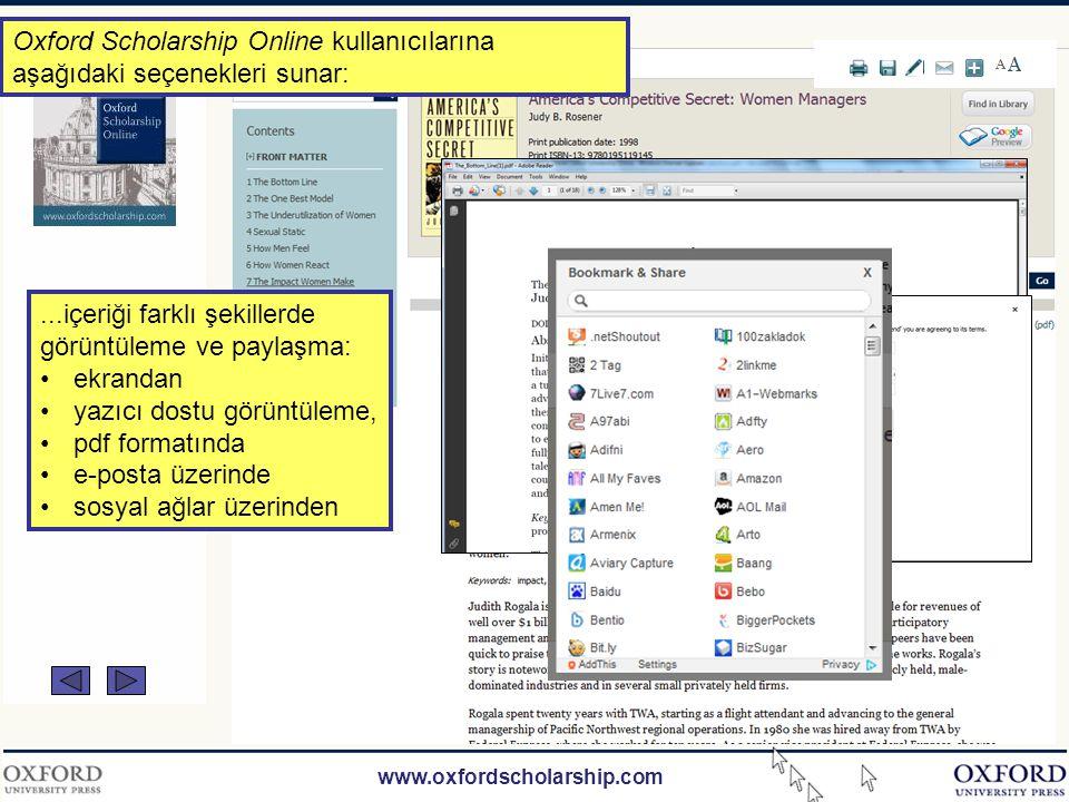 www.oxfordscholarship.com Oxford Scholarship Online kullanıcılarına aşağıdaki seçenekleri sunar: İnsan bilimleri, sosyal bilimler, fen bilimleri, tıp ve hukuk alanlarındaki 8,000'den fazla tam metin Oxford akademik kitabı üzerinde tarama yapma imkanı......UPSO platform üzerinde bulunan diğer üniversite yayınevleri içeriklerini kapsayacak şekilde araştırma sonuçlarını genişletme imkanı......ilgili alandaki en yeni akademik çalışmaya erişmek için araştırma sonuçlarını filtreleme.