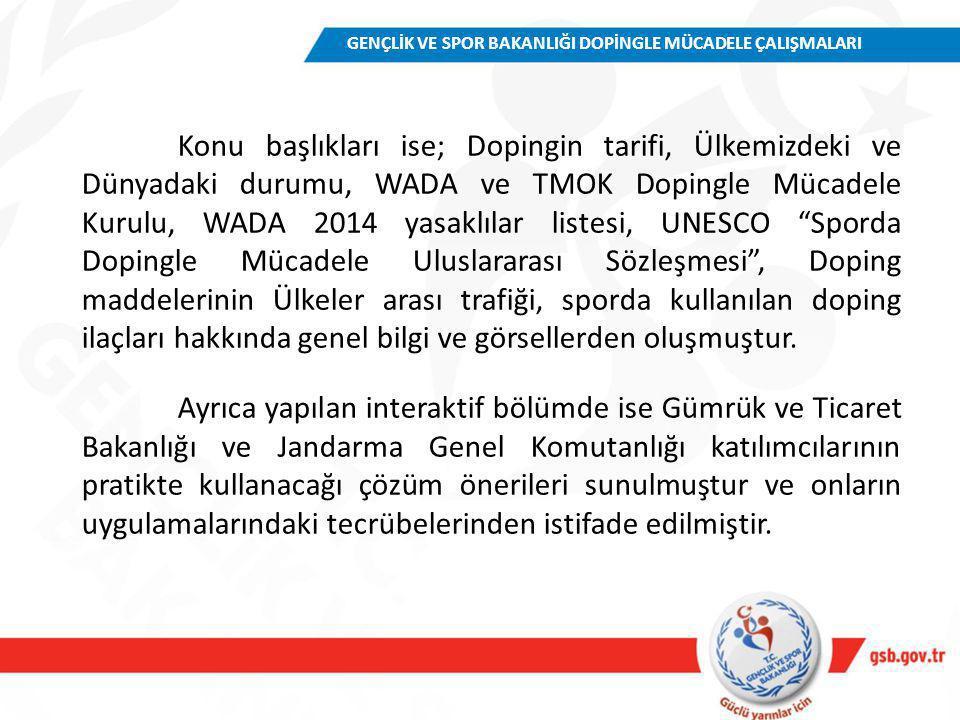 """Konu başlıkları ise; Dopingin tarifi, Ülkemizdeki ve Dünyadaki durumu, WADA ve TMOK Dopingle Mücadele Kurulu, WADA 2014 yasaklılar listesi, UNESCO """"Sp"""