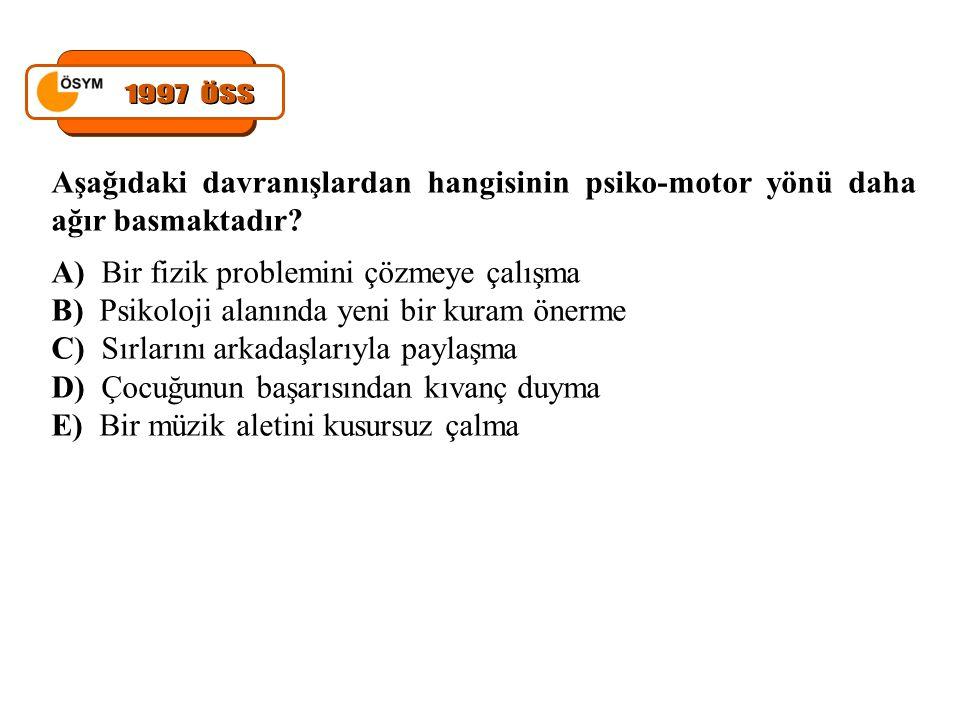Aşağıdaki davranışlardan hangisinin psiko-motor yönü daha ağır basmaktadır? A) Bir fizik problemini çözmeye çalışma B) Psikoloji alanında yeni bir kur