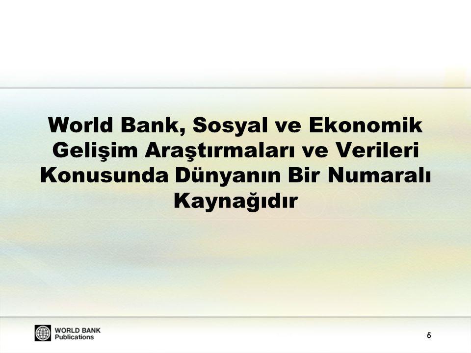 5 World Bank, Sosyal ve Ekonomik Gelişim Araştırmaları ve Verileri Konusunda Dünyanın Bir Numaralı Kaynağıdır