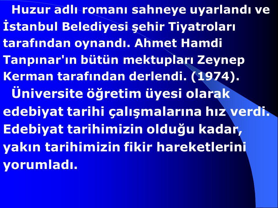 Ahmet Hamdi Tanpınar, 1901-1962 Cumhuriyet dönemi şair ve yazarlarından. Ahmet Hamdi Tanpınar İstanbul' da doğdu. Yüksek öğrenimini İÜ Edebiyat Fakült