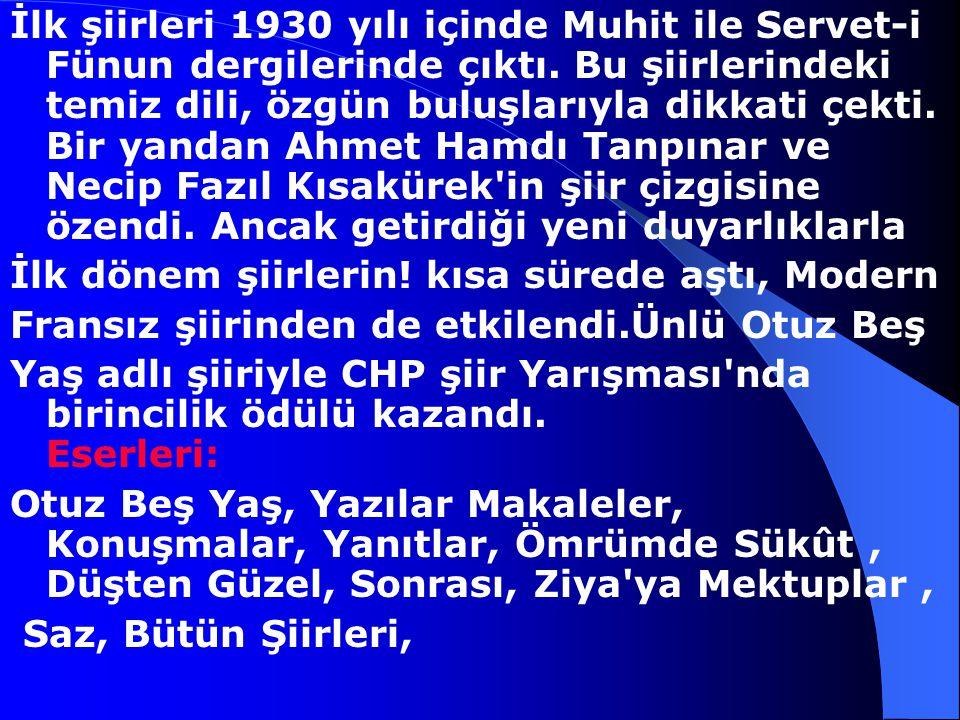 Kır Cahit Sıtkı Tarancı, 1910-1956 Cumhuriyet dönemi şairlerinden.Cahit Sıtkı Tarancı Diyarbakır' da doğdu. İlk ve orta Öğrenimini Saint Joseph ve Gal