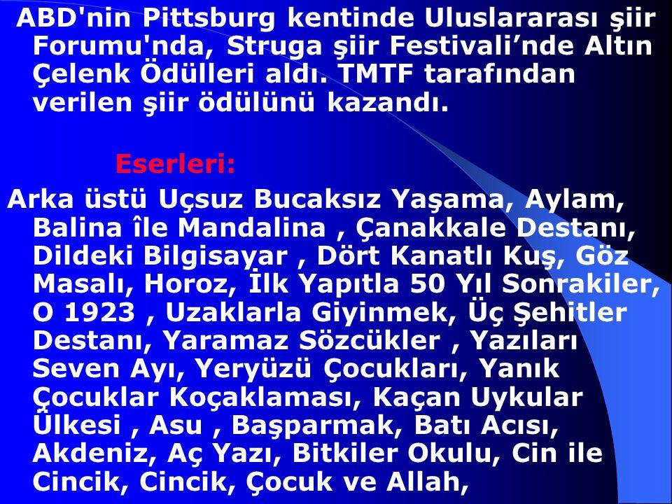 Yücel, Aile, Yeditepe, Türk Dili, Yenilik, Ataç, Türk Yurdu, Yön dergilerinde de şiir yayımlamayı sürdürdü. Fazıl Hüsnü Dağlarca, oluşturduğu şiirsel