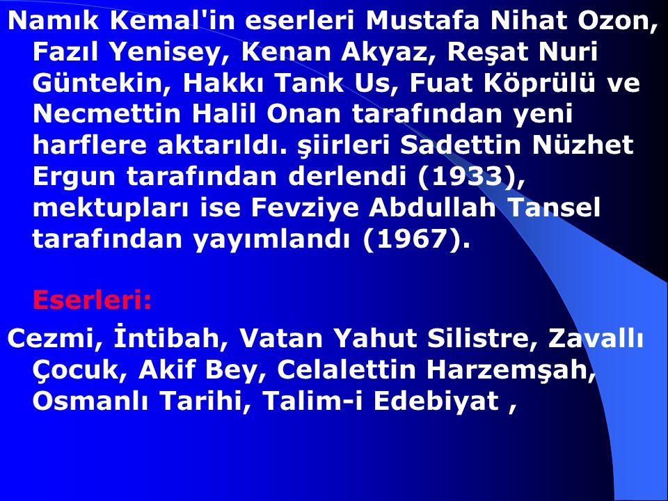 büyük ilgi uyandırdı. Bu durum Sarayı kuşkulandırdı ve Namık Kemal Kıbrıs'a sürüldü (1873). Bir süre sonra İstanbul'a döndü, ancak II. Abdülhamit yöne