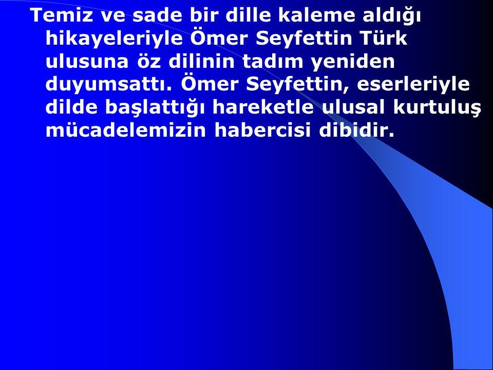 Ömer Seyfettin, 1884-1920 20. yüzyıl hikayecilerimizden.Ömer Seyfettin Gönen'de doğdu. HarpOkulu'nu bitirince subay olarak İzmir ve Rumeli'ye atandı.