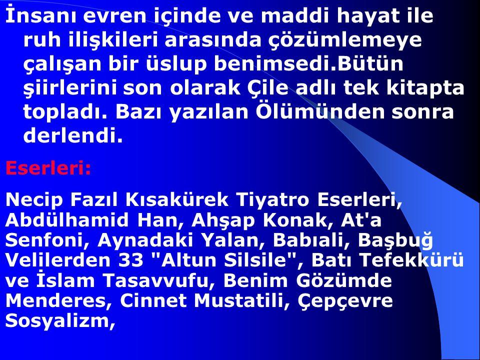 Necip Fazıl Kısakürek, 1905-1983 Günümüz şair ve yazarlarından. Necip Fazıl Kısakürek İstanbul'da doğdu. Bahriye Mektebi'ni,Darülfünun Felsefe Bölümü'