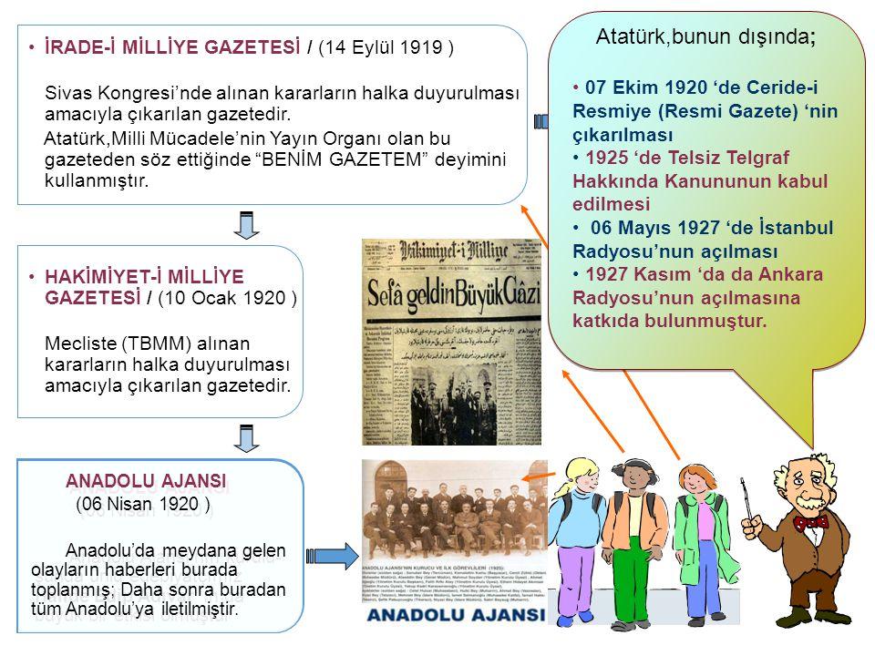 Atatürk 'ün bizzat kuruluşlarına destek verdiği Basın-Yayın Kuruluşları nelerdir .