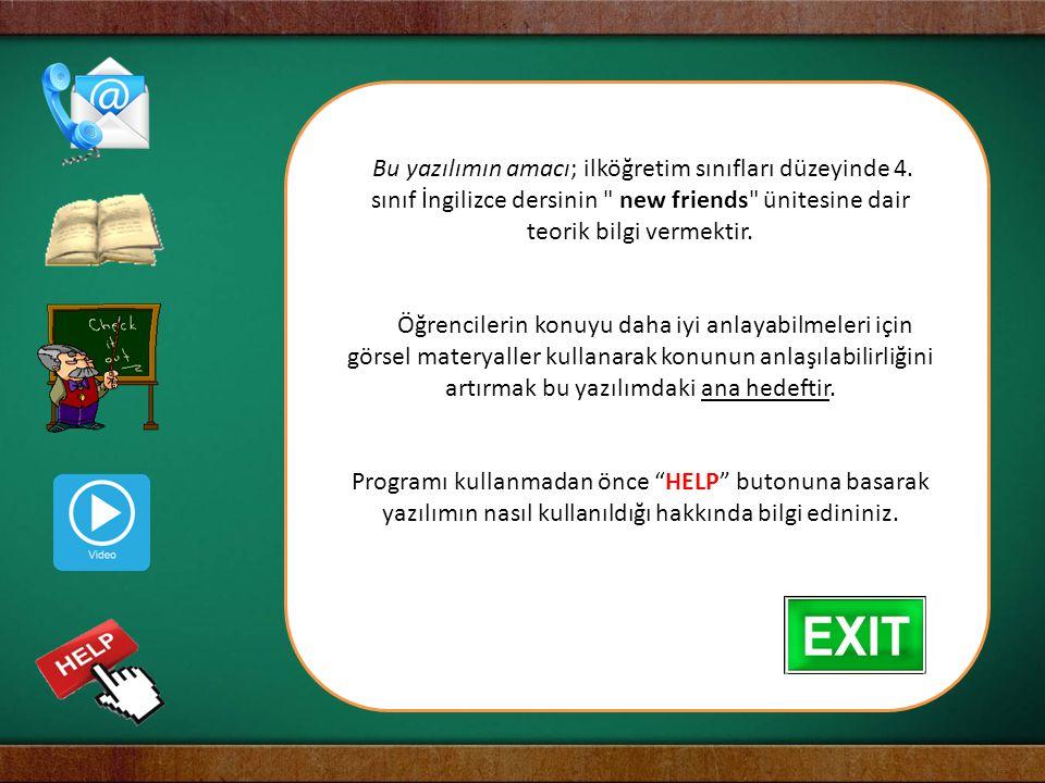 Bu yazılımın amacı; ilköğretim sınıfları düzeyinde 4. sınıf İngilizce dersinin