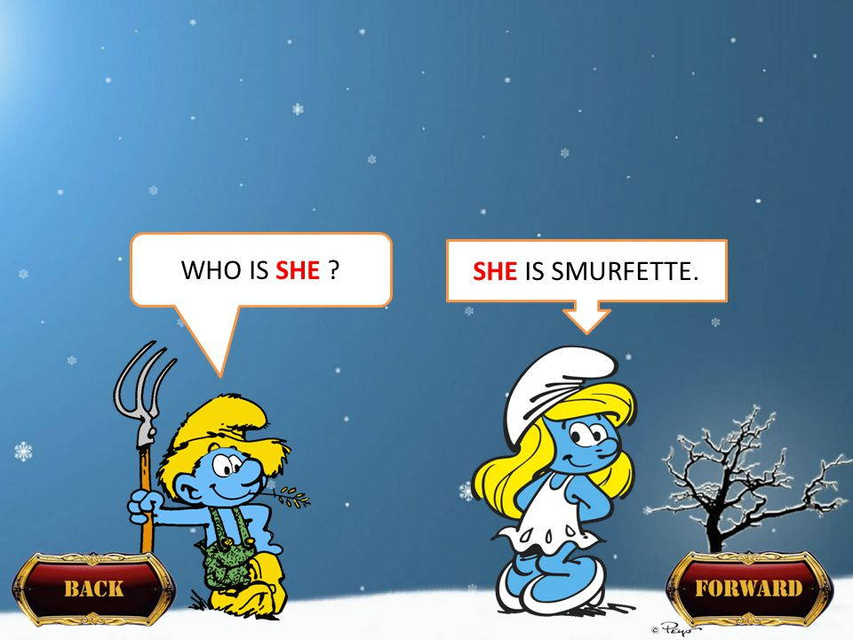 WHO IS SHE ? SHE IS SMURFETTE.