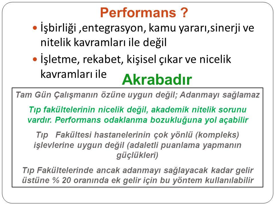 Performans ? İşbirliği,entegrasyon, kamu yararı,sinerji ve nitelik kavramları ile değil İşletme, rekabet, kişisel çıkar ve nicelik kavramları ile Akra