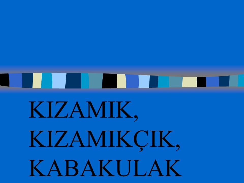 K I Z A M I K RUBEOLA (MEASLES)