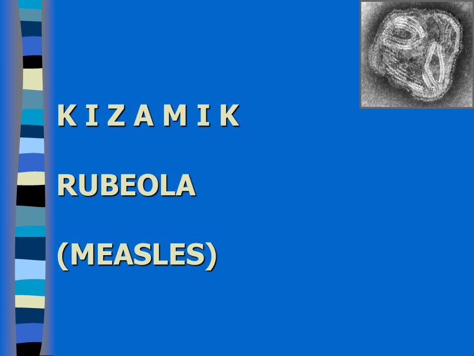 Kızamık komplikasyonları Komplikasyonlar sıktır Özellikle küçük çocuklarda sıktır Malnutrisyonlu ve özellikle vitamin A eksikliği bulunanlarda komplikasyonlar ağır seyreder ve mortalite riski yüksektir