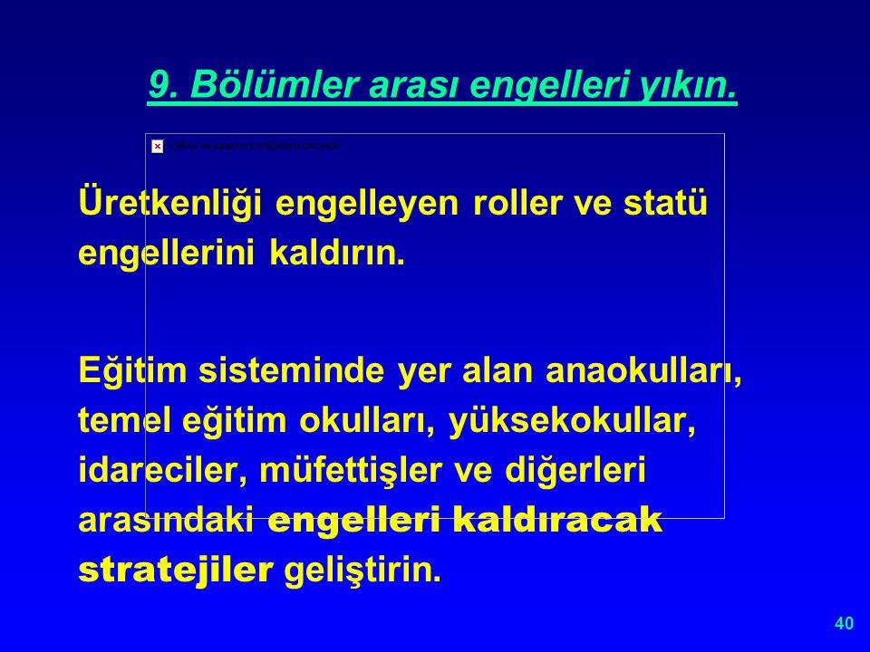 39 9. BÖLÜMLER ARASI ENGELLERİ YIKIN.